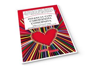 Infancia con cardiopatía congénita. Guia orientativa per a professionals de l'educació