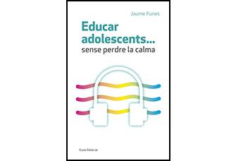 Educar adolescents… sense perdre la calma